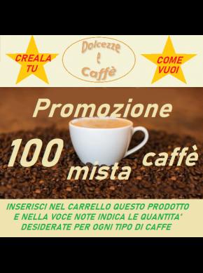 PROMO MISTA CAFFE' COMPATIBILI A MODO MIO conf 100 CPS